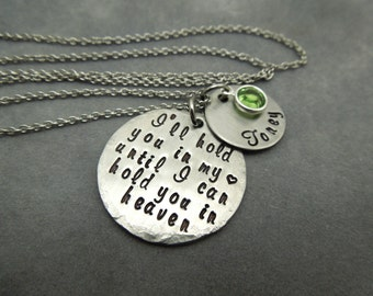 I'll hold you in my heart till I can hold you in heaven,  personalized, loss necklace,  miscarriage, memorial, in remembrance necklace