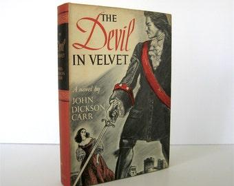 The Devil in Velvet by John Dickson Carr, Hardcover, Dust Jacket Art by Paul Galdone, Historical Fiction, Adventure Story Vintage 1951 Book