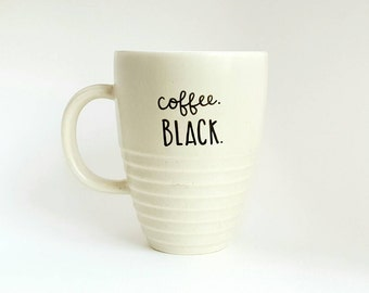 Coffee Black, Under 25, Back to School, Star Trek Quote Geek Coffee Tea Mug, 12 oz White, Dishwasher Safe