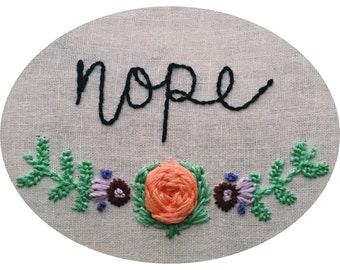 Nope Embroidery in Embroidery Hoop