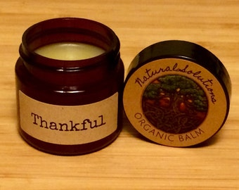 Thankful Balm - Organic Balm - (Awakens one's sense of gratitude, scent is warm & comforting. Yoga, meditation, life.)