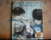 Book:  IMPRESSIONIST DRAWINGS  Art Exhibition Catalogue drawn from Brtish Art collections 1986