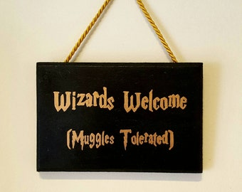 Wizards Welcome (Muggles Tolerated) Wooden Sign Harry Potter Gold and Black Hand Painted Wall Art Fan Gift