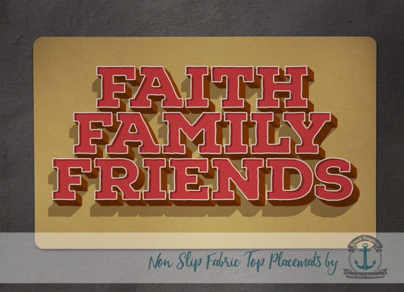 Placemat - Faith Family Friends | Religious Spiritual Inspirational Decor | Anti Skid/Non Slip Fabric Top Rubber Backed Awesomeness
