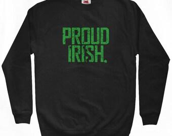 Proud Irish Sweatshirt - Men S M L XL 2x 3x - Ireland Shirt - Eire - 4 Colors