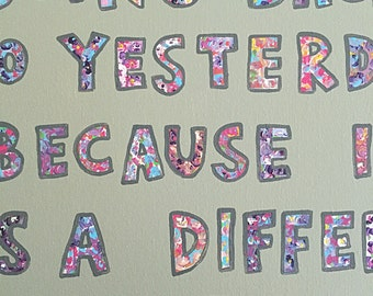 Painted Quote Canvas - Alice in Wonderland - Different Person - Yesterday - Flowers - Inspiration