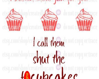 Shut The F*cupcakes digital file