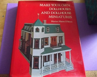 Make Your Own Dollhouses and Dollhouse Miniatures Book