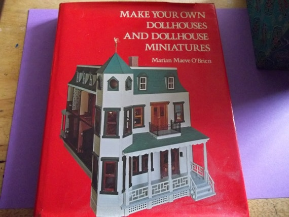 make your own dollhouses and dollhouse miniatures book. Black Bedroom Furniture Sets. Home Design Ideas