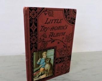 Antique Children's Book - Little Try-Again's Album - Circa 1880's - Illustrated - Very Rare