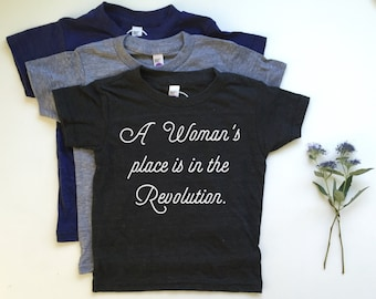 A Woman's Place Is In The Revolution - Kids and Youth Tee - Vintage Feel - Revolution - Equality - Feminist Shirt - Girl Power