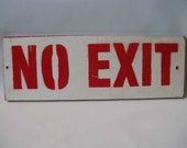 vintage sign, masonite sign, NO EXIT sign, red on white, 1940's