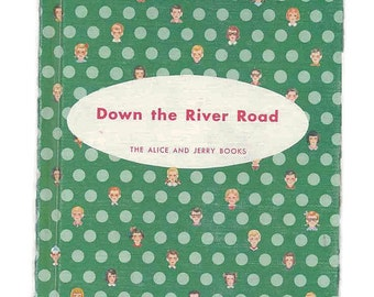 vintage children school reader, Down River Road, Alice and Jerry, 2nd grade, 1957