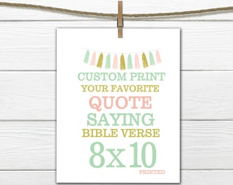Custom 8x10 Print Your favorite quote, verse or phrase
