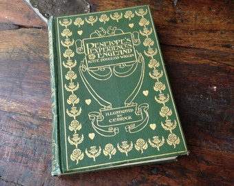 1902 London Rare Book, Illustrated, Penelopes English Experiences, by Kate Douglas Wiggin