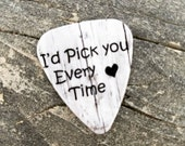 I'd pick you every time special guitar pick memento for him or her country wedding favor anniversary gift southern girl guy love custom