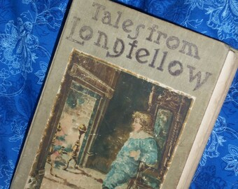 Vintage Book, Tales From Longfellow, By Molly Bellew,Date ( 1902 )
