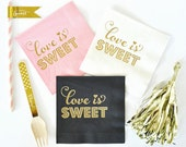 Love is Sweet Napkins, Wedding Napkins, Bridal Shower Napkins, Dessert Napkins - set of 25
