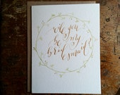 Will You Be My Bridesmaid Card, Wedding, Envelope Included, Calligraphy