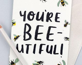 You're BEEutiful Bee Card Birthday Card Bee Lover Pun Card Bee Pun British Bees Funny Birthday Blank Inside Card