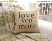 ON SALE Love You More Burlap PIllow