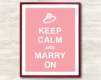 Keep Calm and Marry On -  Instant Download, Custom Color, Personalized Gift, Inspirational Quote, Keep Calm Poster, Typographic Print