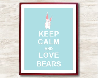 Keep Calm and Love Bears - Instant Download, Personalized Gift, Inspirational Quote, Keep Calm Poster, Animal Art Print, Kitchen Decor