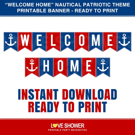 Printable Welcome Home Sign: WELCOME HOME Printable Banner. Red Blue Nautical Patriotic