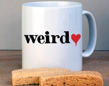 Valentines Weirdo Mug/ Personalised Valentines Gift/ Funny Valentines Gift/ Gift for Partner