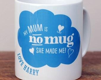 Personalised 'Mum Is No Mug' Mug/ Mum Mug/ Mother's Day Gift