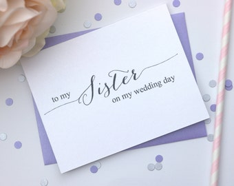 To my Sister on my Wedding Day Card / Wedding Day Card / Shimmer Cardstock
