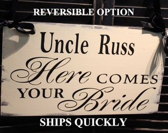 Uncle Here Comes Your BRIDE Sign/Photo Prop/U Choose Colors/Great Shower Gift/White/Black/Rustic/Wood Sign/Wedding Sign/Reversible Options