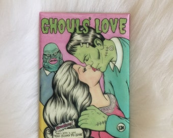 Ghouls Love glow in the dark magnet!