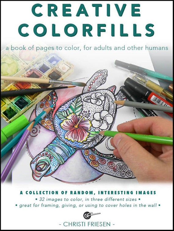 Colorfill - Coloring Book - by International artist Christi Friesen
