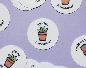 You're Plantastic! Set of 3 Circular Plant Stickers