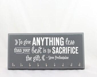 Running medal holder - Steve prefontaine quote