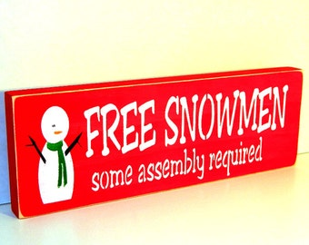 FREE SNOWMEN some assembly required...wooden shelf sitter sign - 4 colors to choose from!