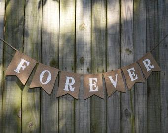 Burlap Banner FOREVER  Banner Engagement Party  Bunting Garlands Bridal Shower Burlap Banner