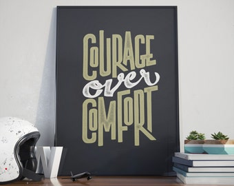 Courage Over Comfort, Poster, Print, Quote, Hand lettered Design, Typographic Print