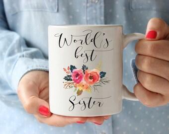 Worlds Best Sister Mug, Gifts for Sister, Sister Mag, Sister Coffee Mug, Worlds Best Sister, Christmas gift Sister, Gift for best friend