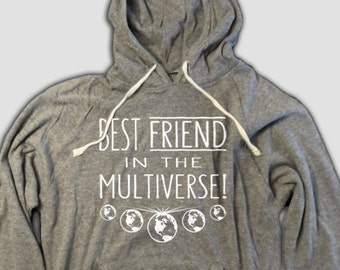 Best Friend In The Multiverse Pullover Tee with hood and pockets