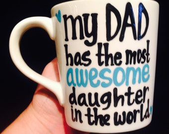 Awesome daughter- awesome dad- My dad has the most awesome daughter-Coffee mug-Father's day mug - gift for dad - birthday gift for daughter