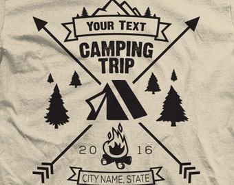 Custom Camping Trip  Shirts. Add your Text!