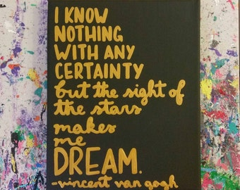 The Sight of the Stars Makes Me Dream, Vincent Van Gogh, Canvas Quote Art, Handpainted Word Art, Typography Art, Lettering Quote Art