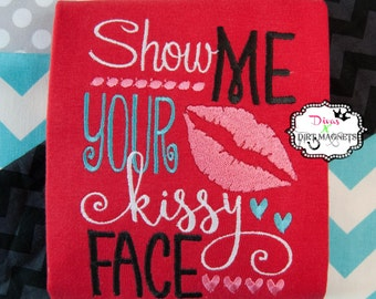 Show Me Your Kissy Face Embroidered Shirt - Valentine's Day Shirt - Kissy Lips Embroidered Shirt