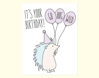 Friend Birthday Card. It's Your Birthday. Go Hog Wild.