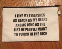 I Like My Eyelashes As Black As My Heart - Makeup bag - Cosmetic Bag