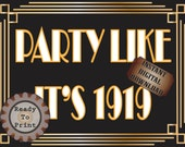Party Like It's 1919 Sign Printable Roaring 20s Prohibition Era Art Deco Gatsby Gold Black White Wedding Centerpiece Bar or Front Door Sign