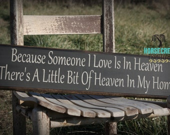"Heaven Sign ""Because Someone I Love Is In Heaven There Is A Little Bit Of Heaven In My Home"" Sympathy gift, In memory, memorial plaque"