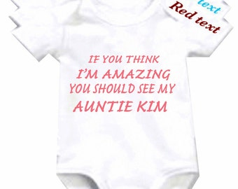 If you think I'm Amazing bodysuit any name can be added